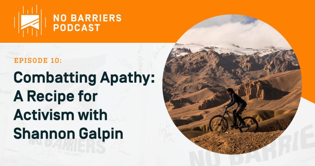 Combatting Apathy, a recipe for activism with Shannon Galpin