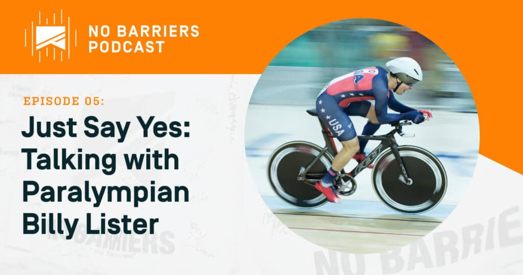 Just Say Yes, talking with Paralympian Billy Lister