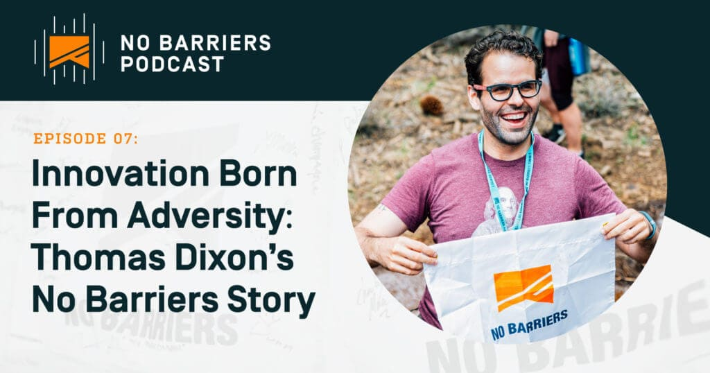 Innovation Born from Adversity, Thomas Dixson's No Barriers Story