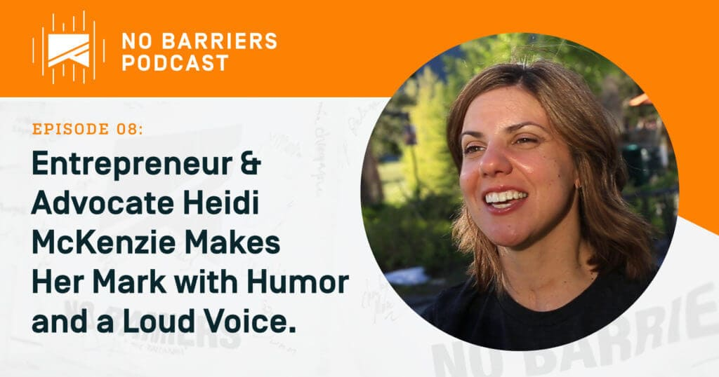 Entrepreneur and advocate Heidi McKenzie makes her mark with humor and a loud voice