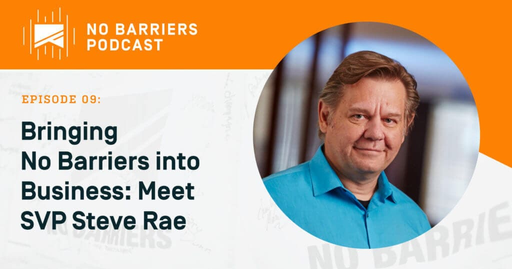 Bringing No Barriers into Business, meet SVP Steve Rae