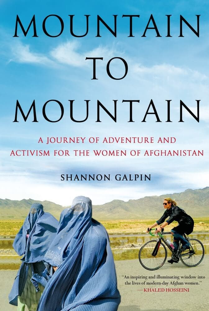 Mountain to Mountain, a journey of adventure and activism for the women of Afghanistan by Shannon Galpin