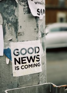 """poster that writes """"Good news is coming"""""""